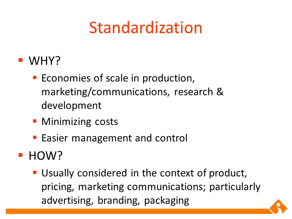 Standardization WHY HOW