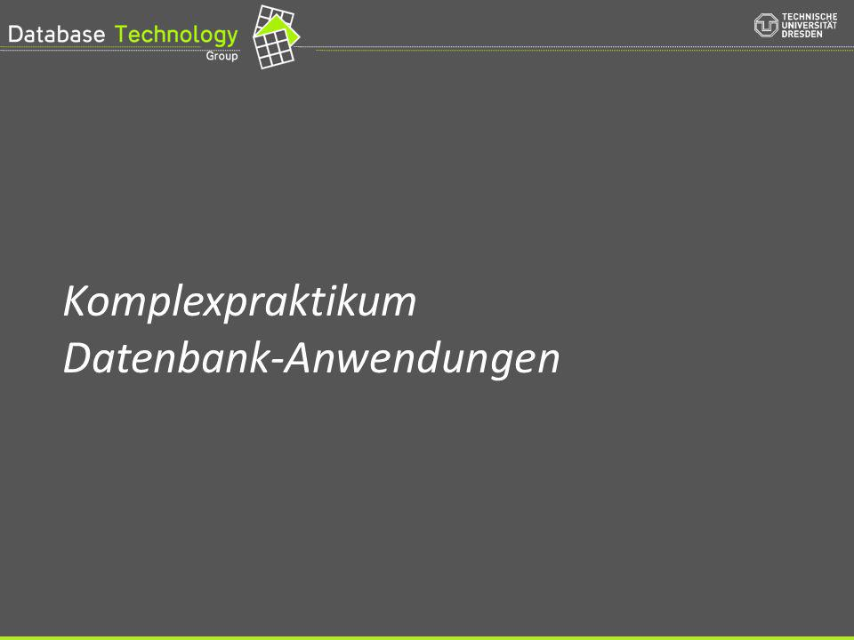 Komplexpraktikum Datenbank-Anwendungen