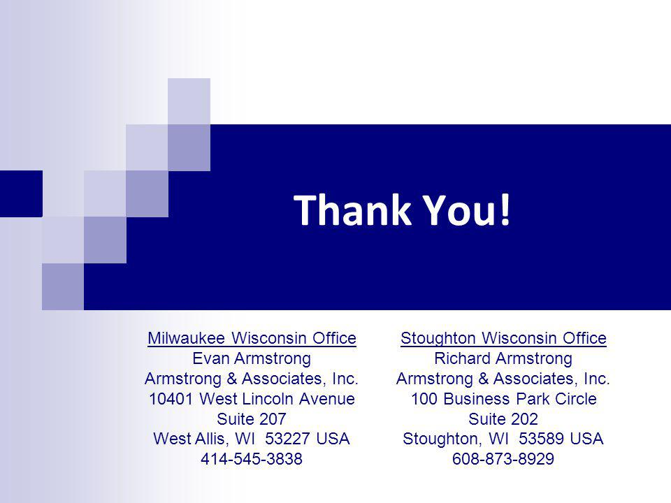 Thank You! Milwaukee Wisconsin Office Evan Armstrong