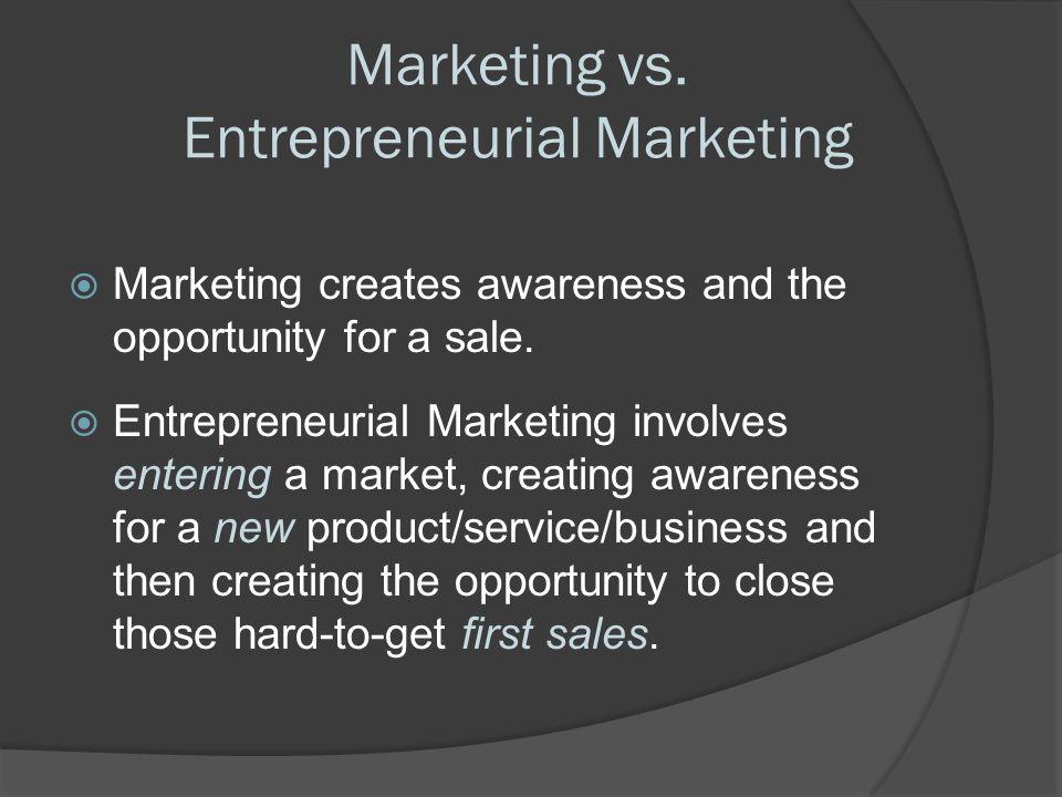 Marketing vs. Entrepreneurial Marketing