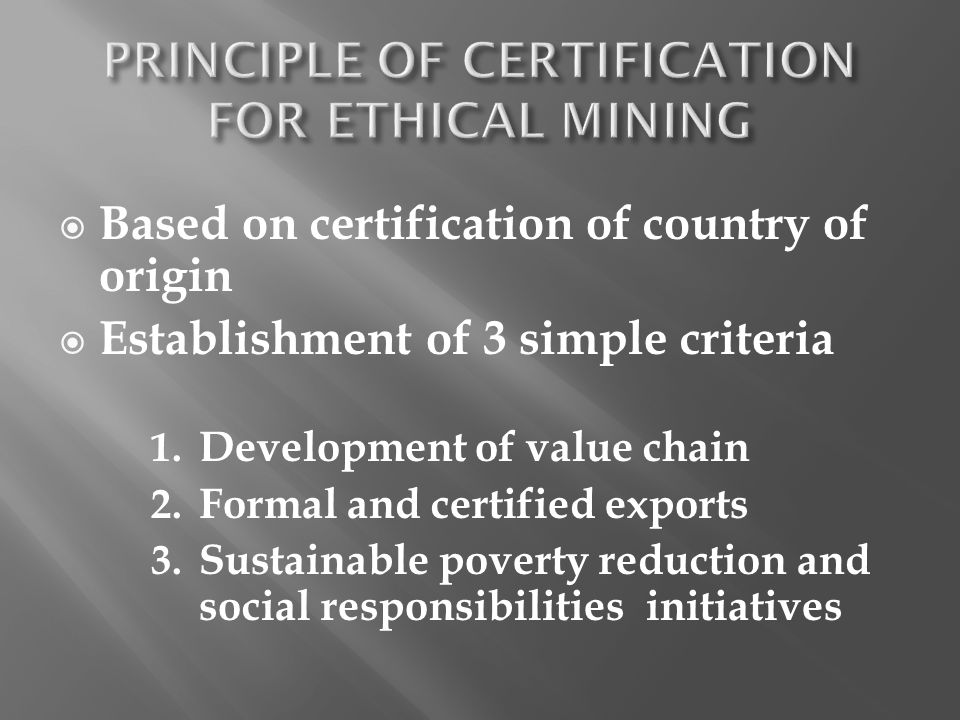 PRINCIPLE OF CERTIFICATION FOR ETHICAL MINING