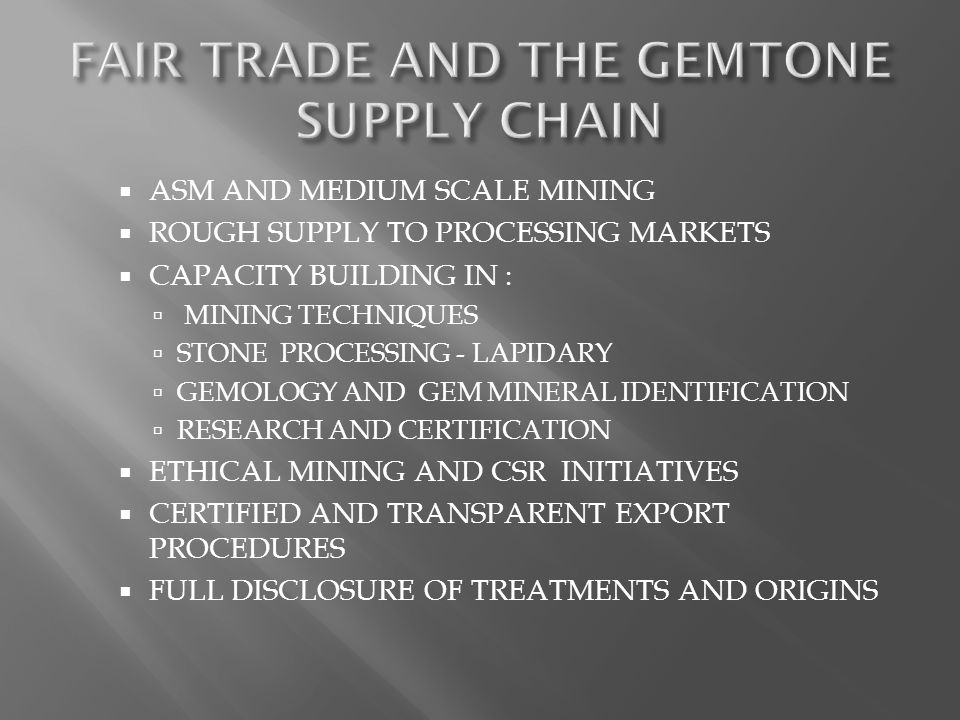 FAIR TRADE AND THE GEMTONE SUPPLY CHAIN