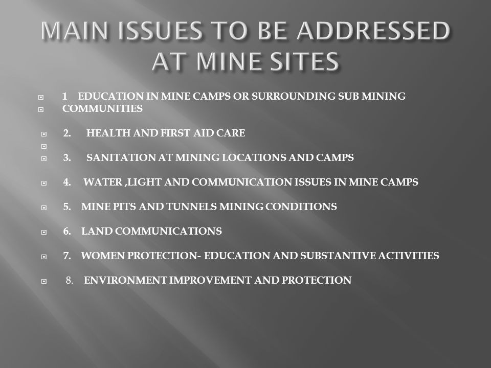 MAIN ISSUES TO BE ADDRESSED AT MINE SITES