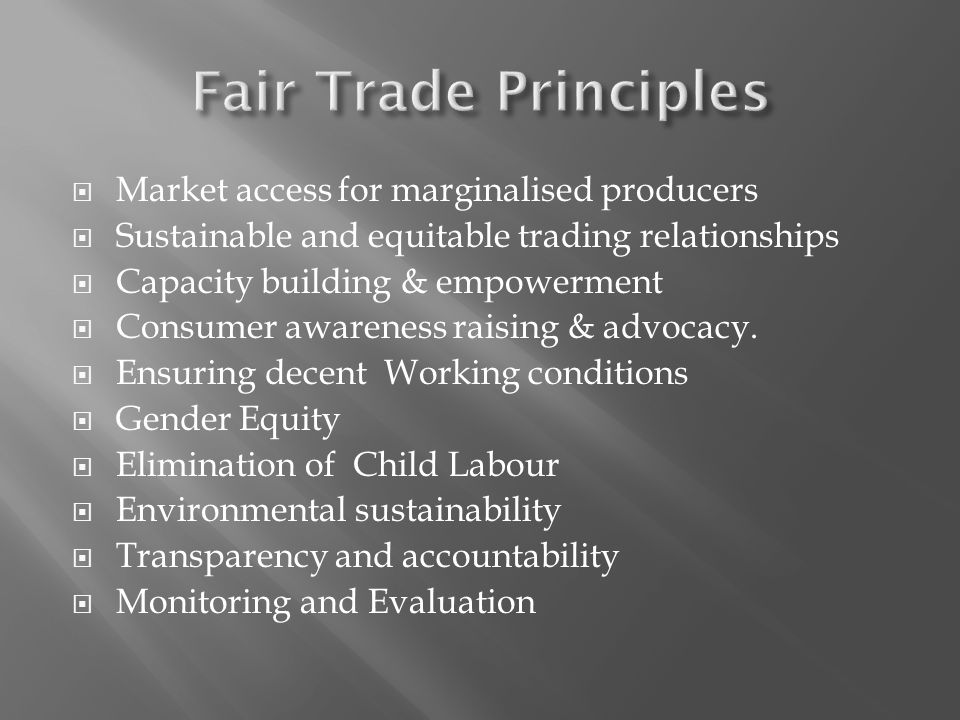 Fair Trade Principles Market access for marginalised producers