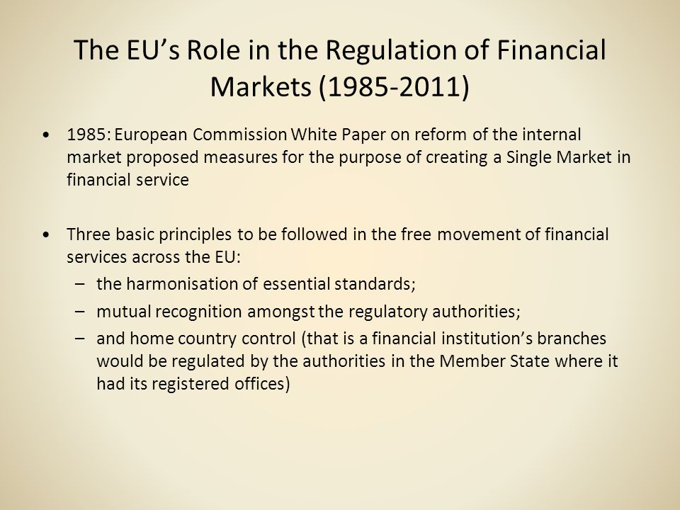 The EU's Role in the Regulation of Financial Markets (1985-2011)