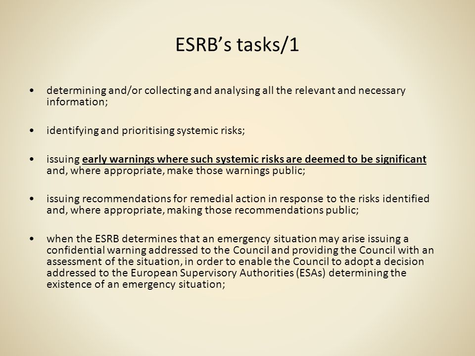 ESRB's tasks/1 determining and/or collecting and analysing all the relevant and necessary information;