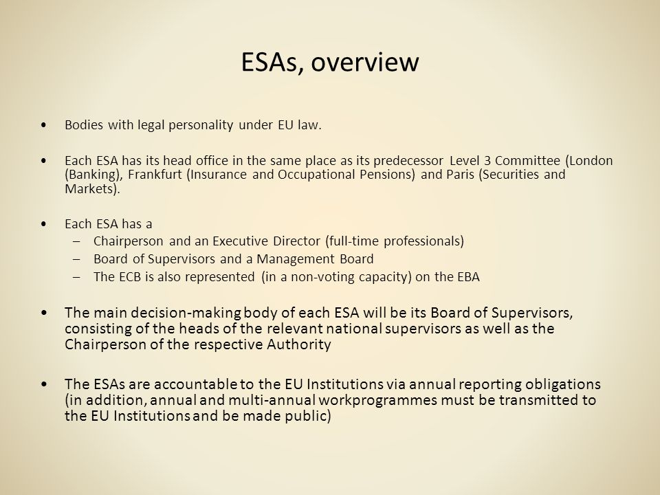 ESAs, overview Bodies with legal personality under EU law.