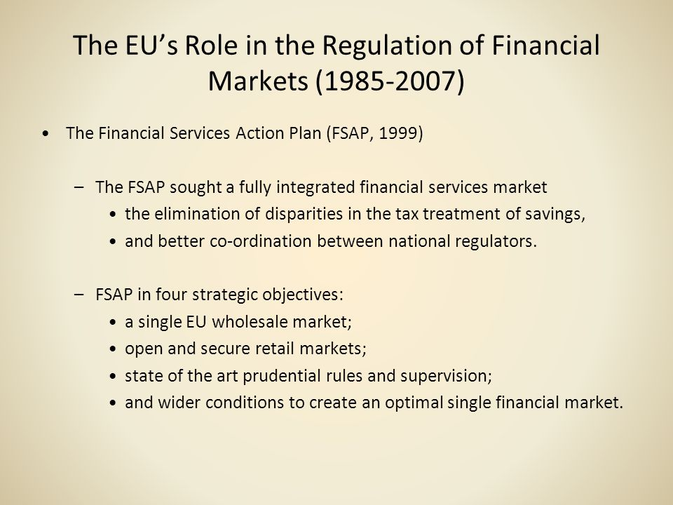 The EU's Role in the Regulation of Financial Markets (1985-2007)