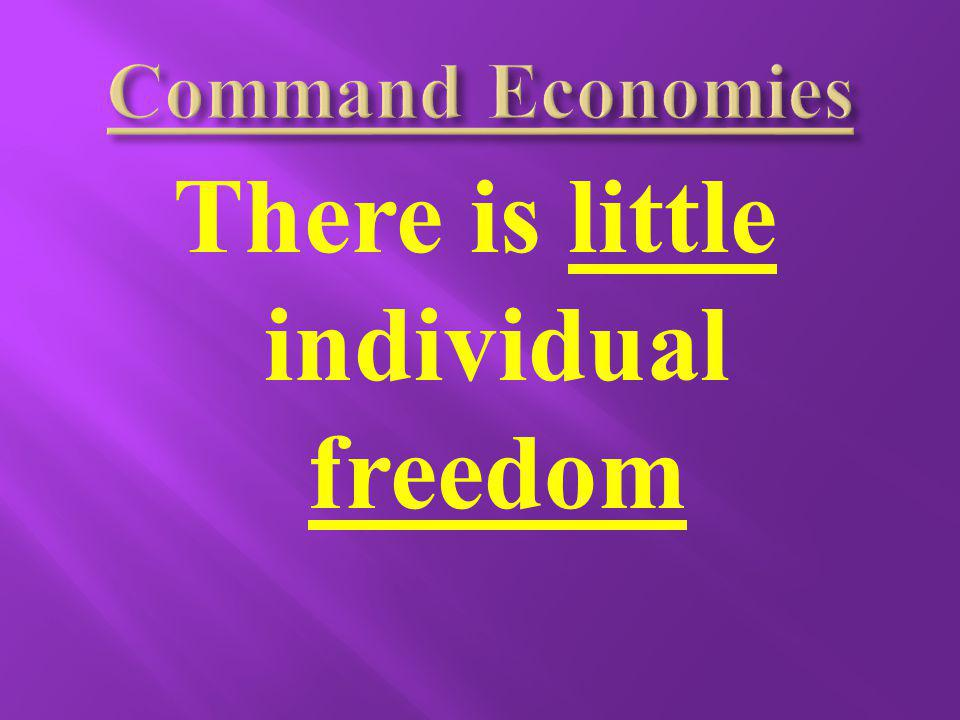 There is little individual freedom