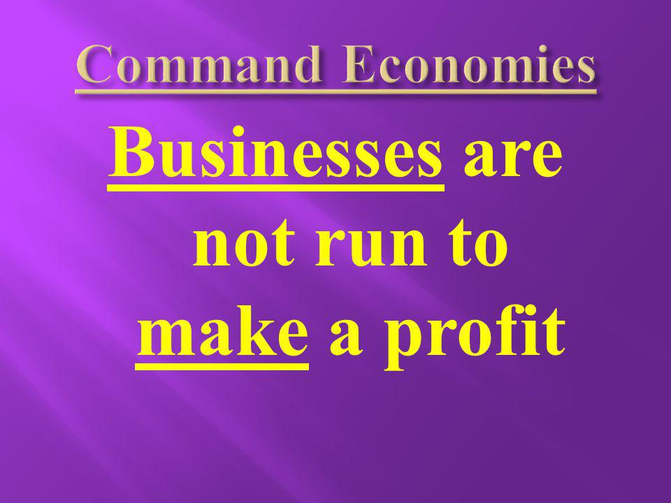 Businesses are not run to make a profit