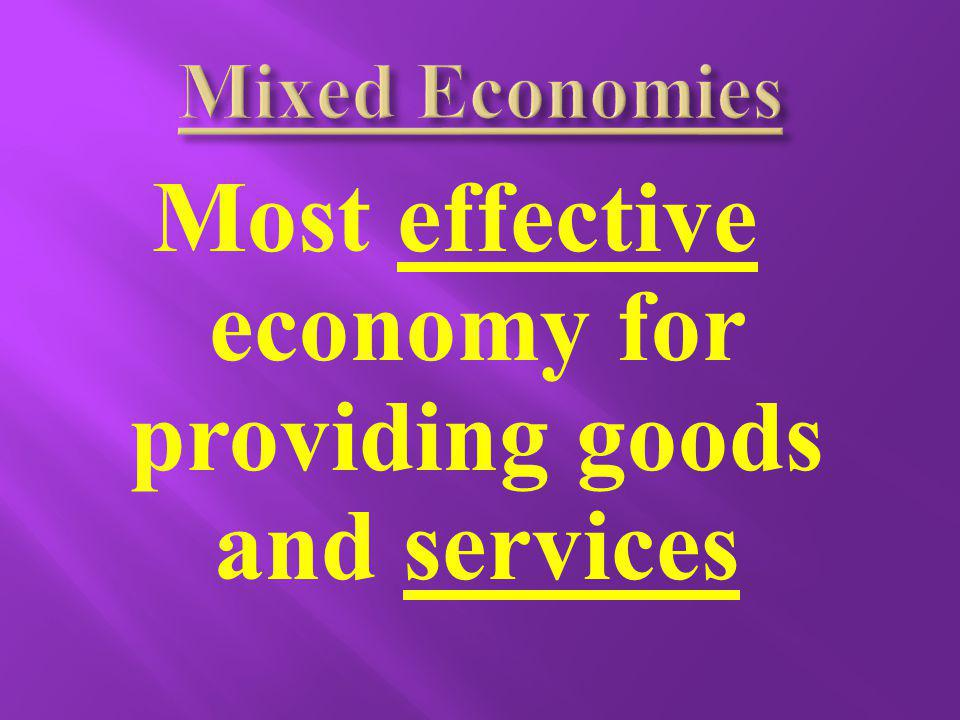 Most effective economy for providing goods and services