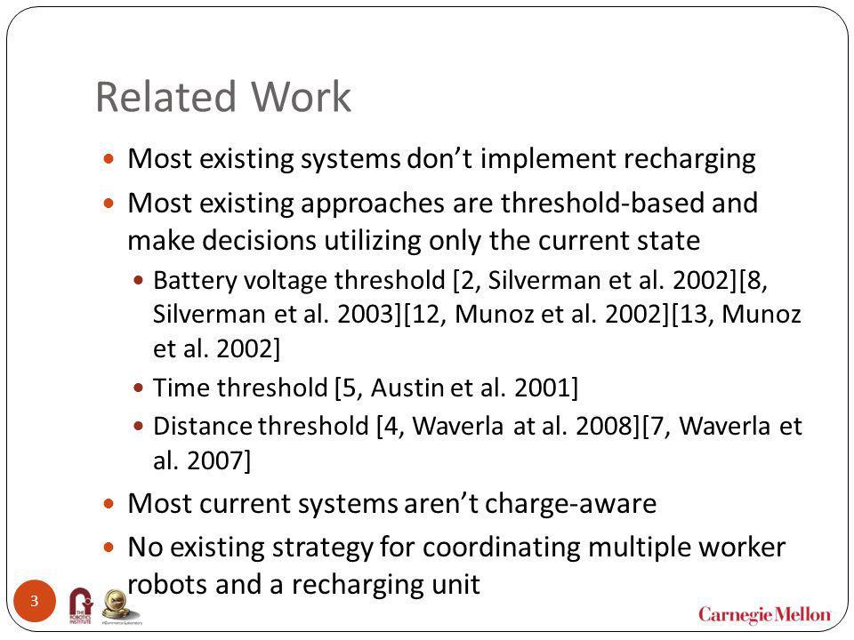 Related Work Most existing systems don't implement recharging