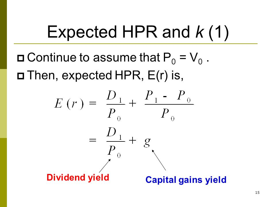 Expected HPR and k (1) Continue to assume that P0 = V0 .