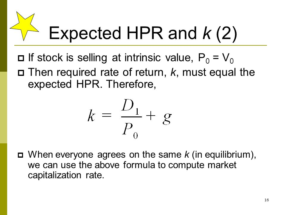 Expected HPR and k (2) If stock is selling at intrinsic value, P0 = V0