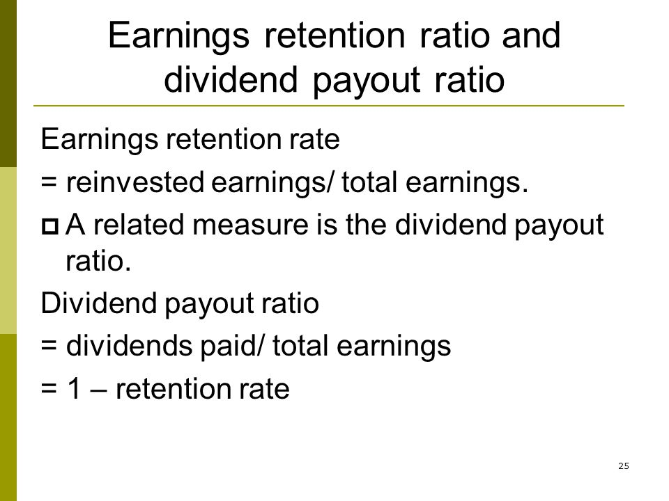 Earnings retention ratio and dividend payout ratio