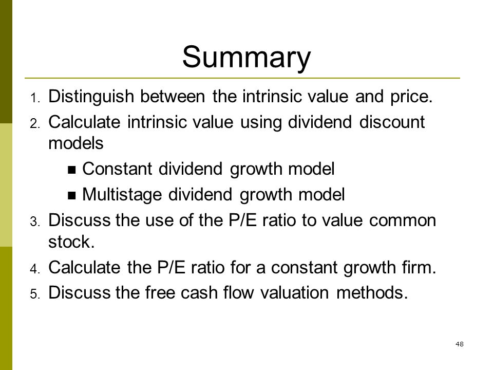 Summary Distinguish between the intrinsic value and price.