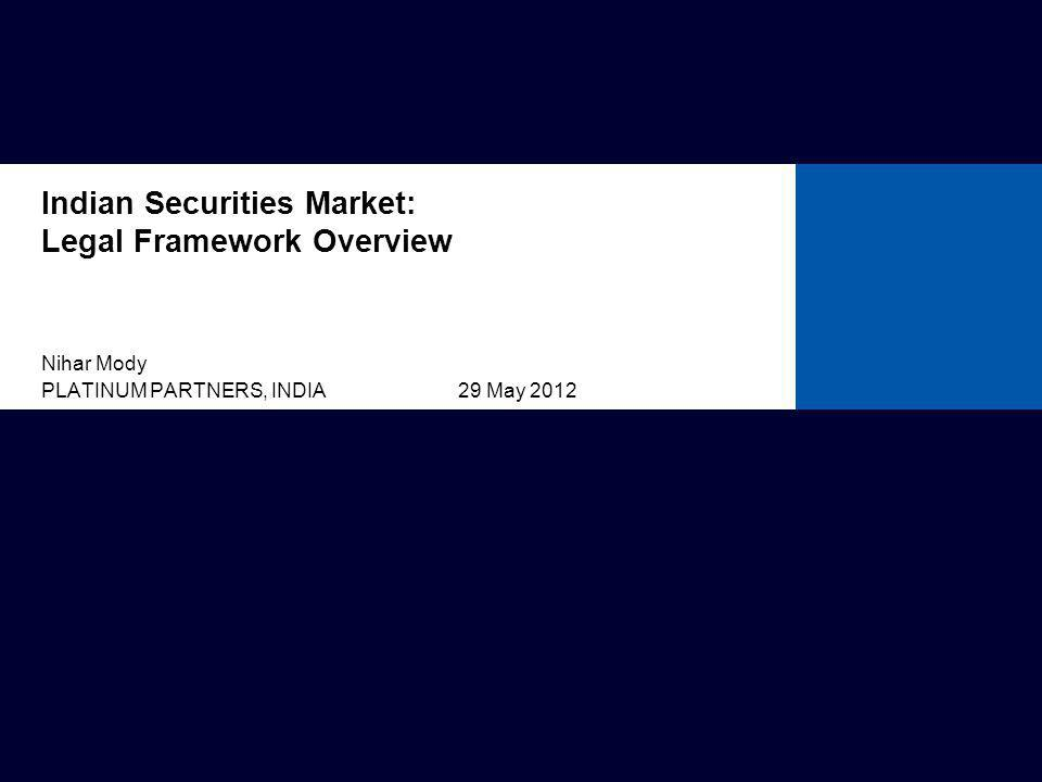 Overview Modernisation and growth of the Indian securities market