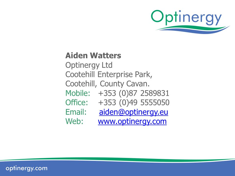 Aiden Watters Optinergy Ltd Cootehill Enterprise Park, Cootehill, County Cavan.