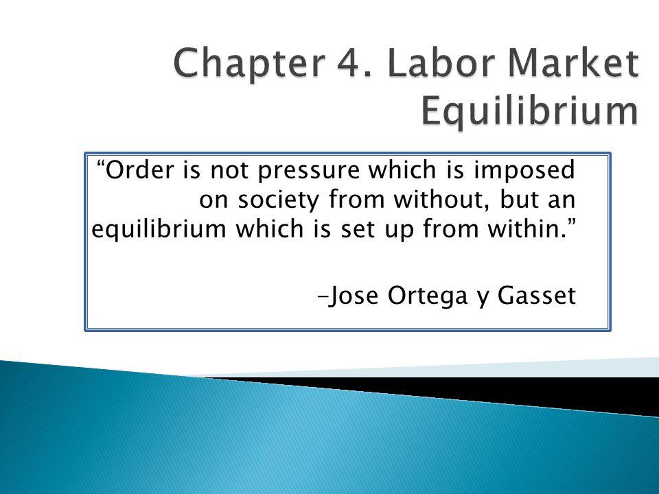 Chapter 4. Labor Market Equilibrium