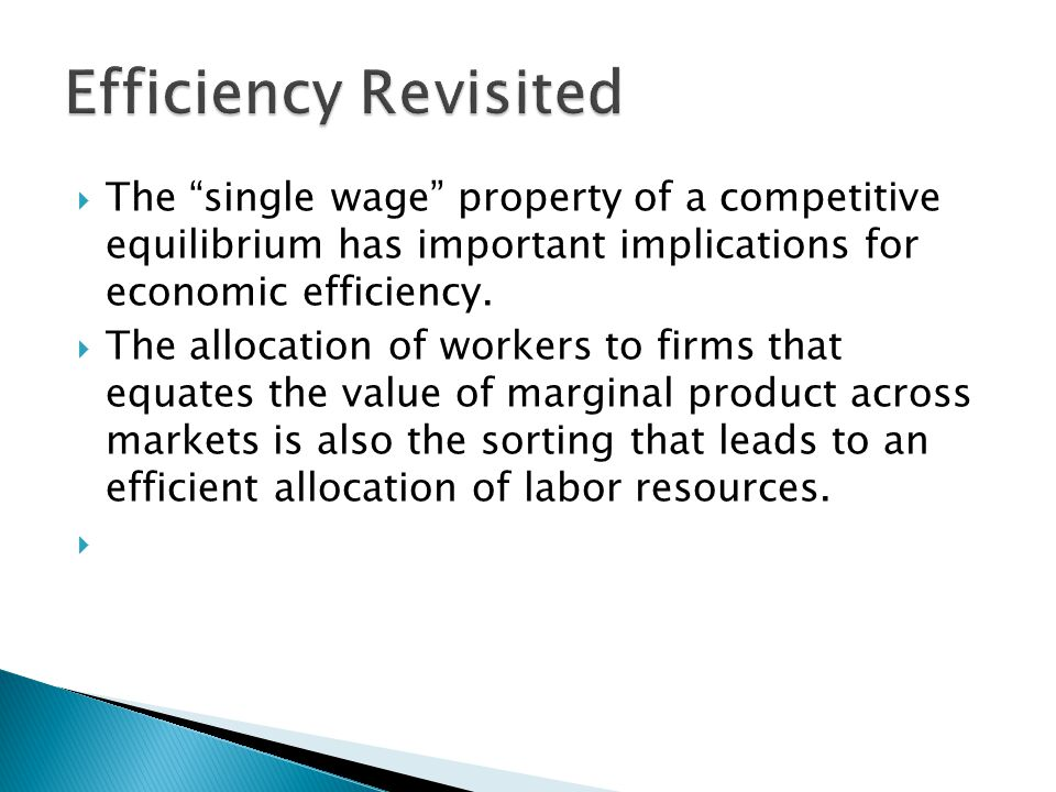 Efficiency Revisited The single wage property of a competitive equilibrium has important implications for economic efficiency.