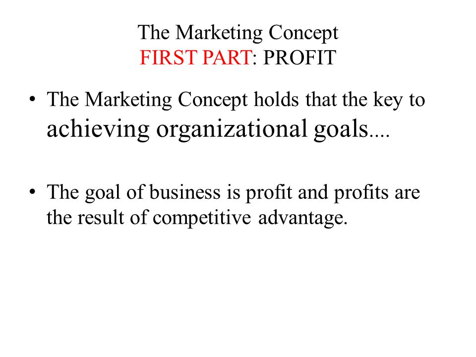 The Marketing Concept FIRST PART: PROFIT
