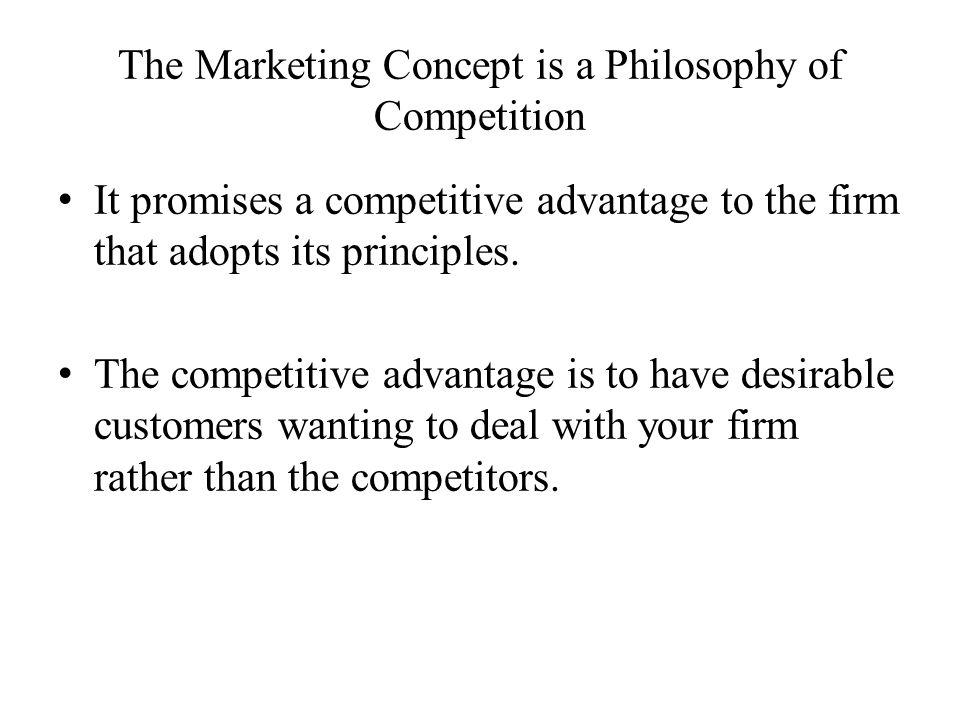 The Marketing Concept is a Philosophy of Competition