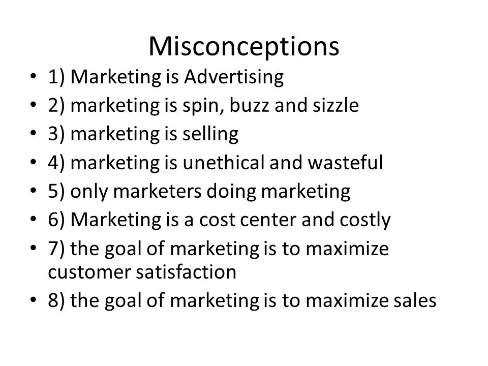 Misconceptions 1) Marketing is Advertising