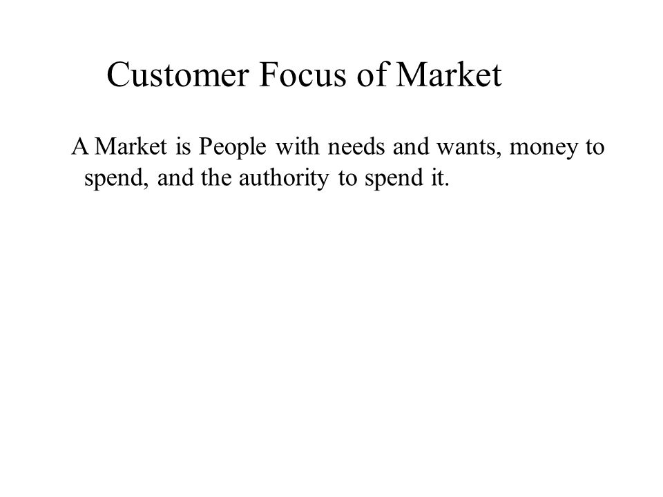 Customer Focus of Market