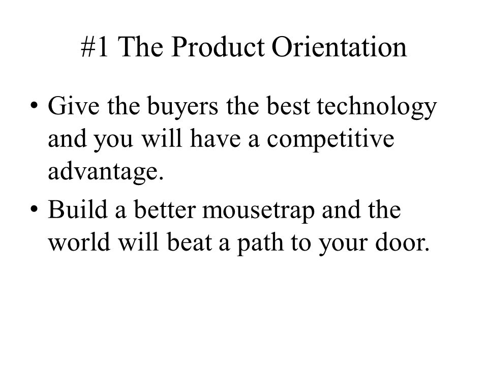 #1 The Product Orientation