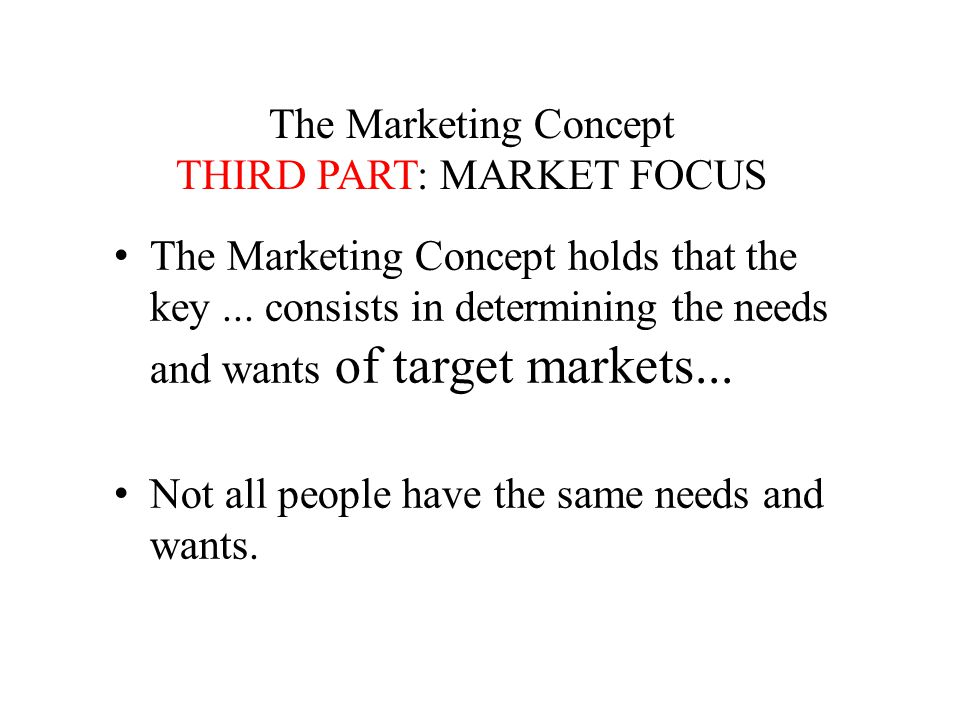 The Marketing Concept THIRD PART: MARKET FOCUS