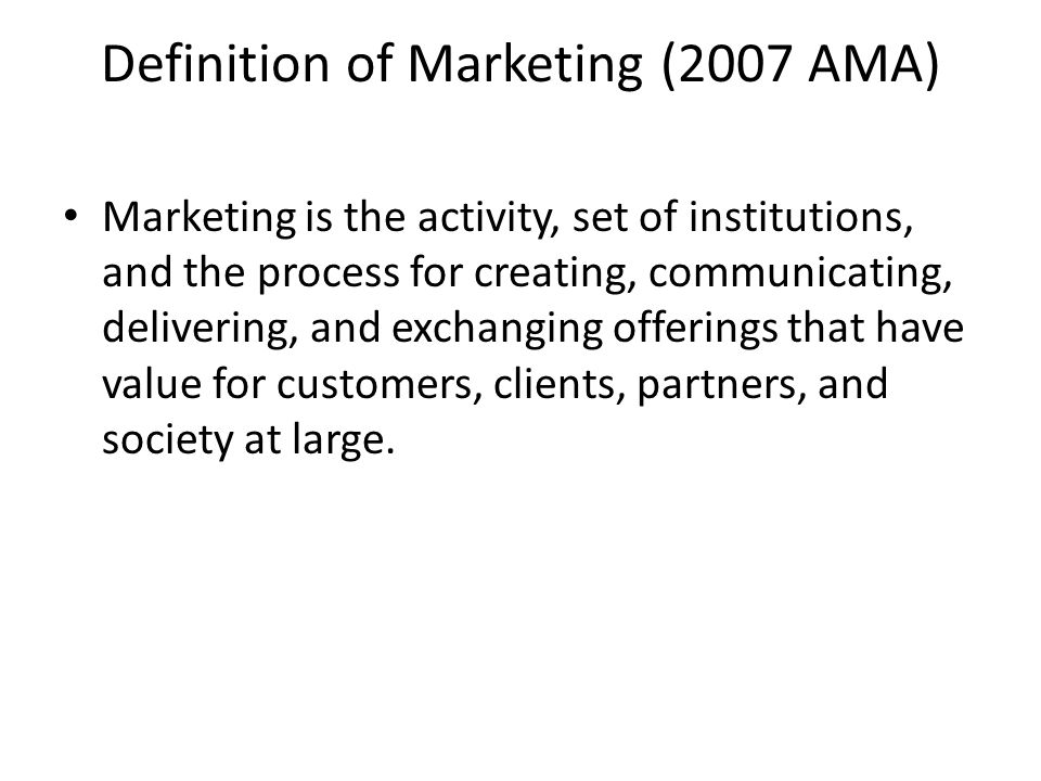 Definition of Marketing (2007 AMA)