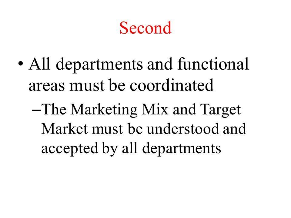 All departments and functional areas must be coordinated