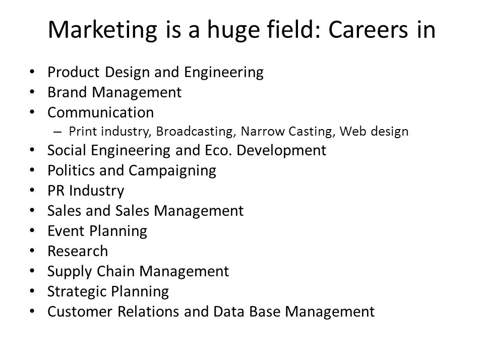 Marketing is a huge field: Careers in