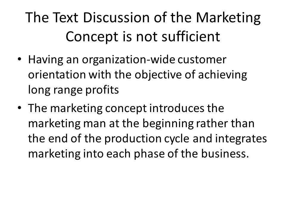 The Text Discussion of the Marketing Concept is not sufficient