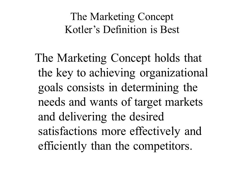 The Marketing Concept Kotler's Definition is Best