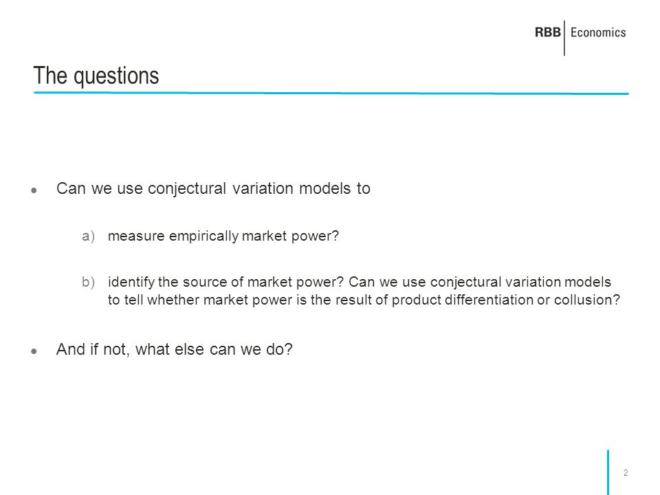The questions Can we use conjectural variation models to