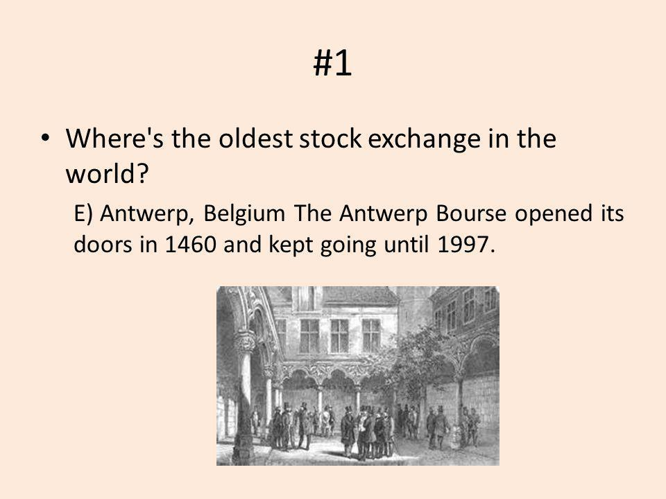 #1 Where s the oldest stock exchange in the world