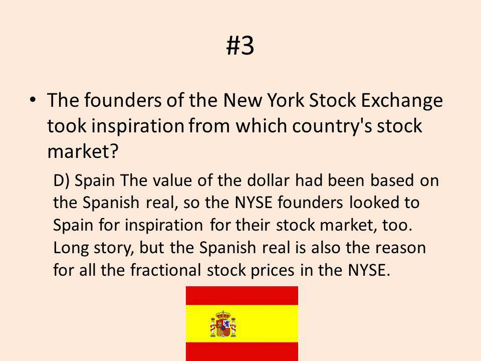 #3 The founders of the New York Stock Exchange took inspiration from which country s stock market