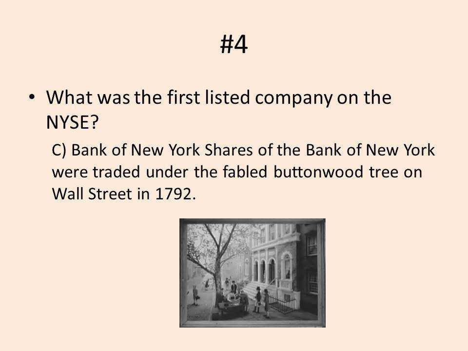 #4 What was the first listed company on the NYSE