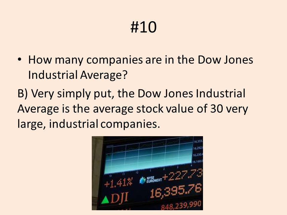 #10 How many companies are in the Dow Jones Industrial Average
