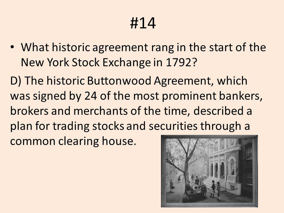 #14 What historic agreement rang in the start of the New York Stock Exchange in 1792