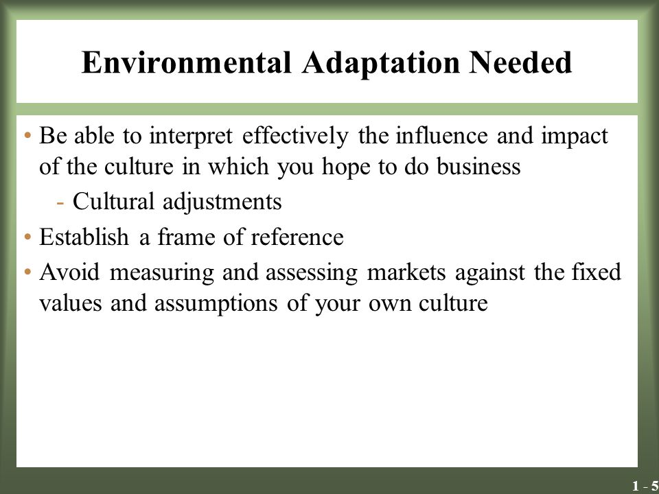 Environmental Adaptation Needed