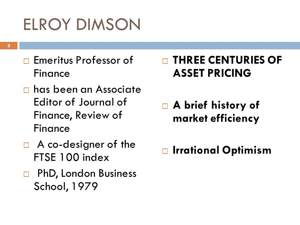 ELROY DIMSON Emeritus Professor of Finance