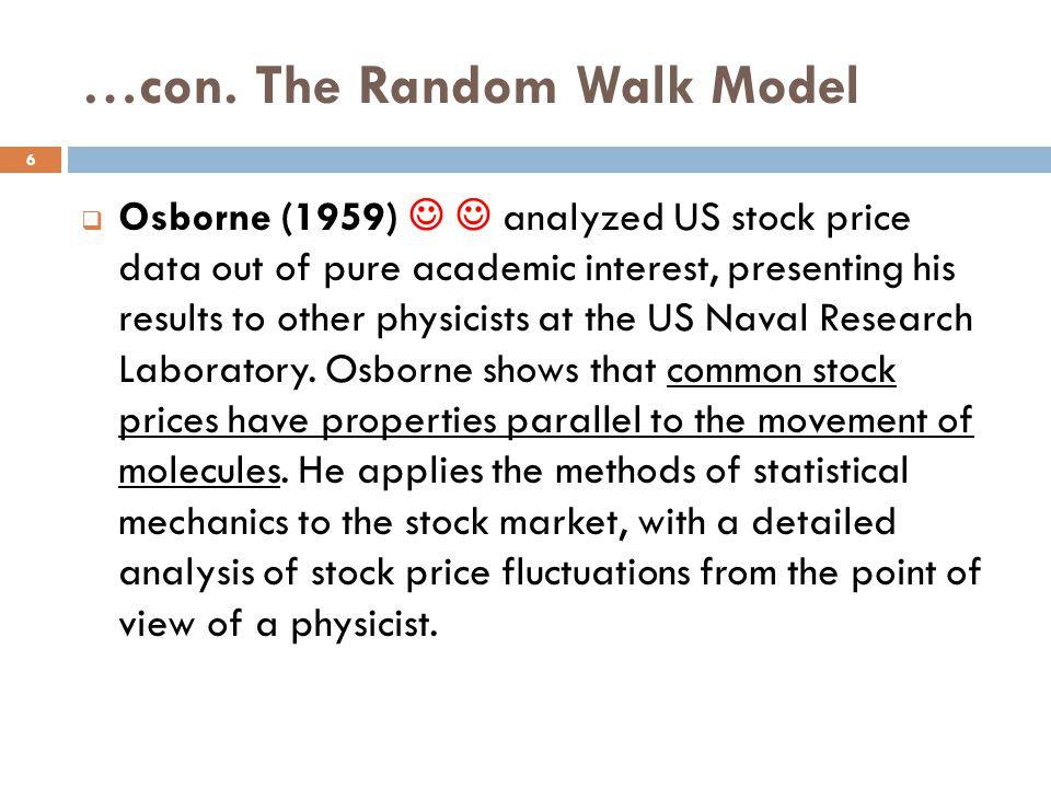 …con. The Random Walk Model