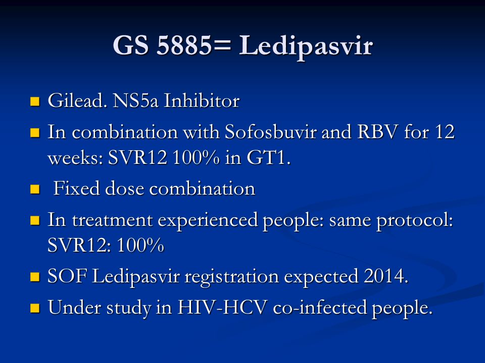 GS 5885= Ledipasvir Gilead. NS5a Inhibitor