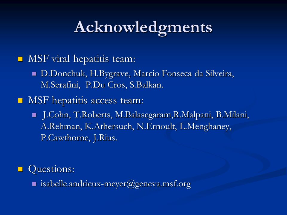 Acknowledgments MSF viral hepatitis team: MSF hepatitis access team: