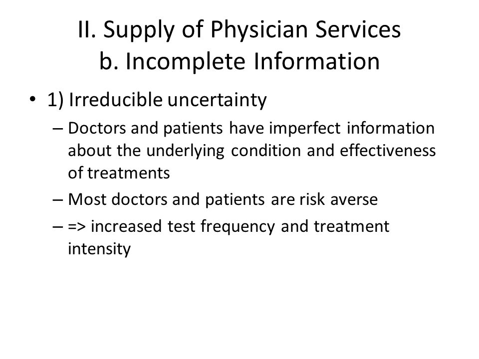 II. Supply of Physician Services b. Incomplete Information