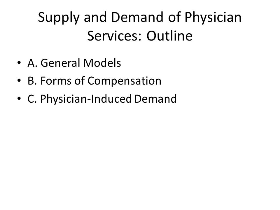 Supply and Demand of Physician Services: Outline