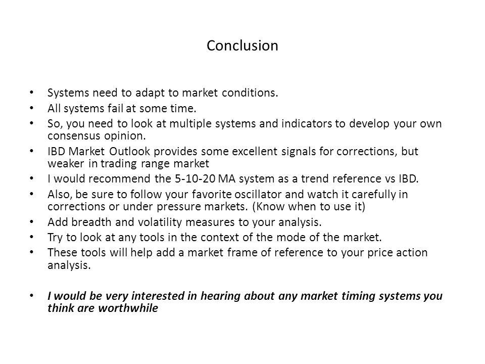 Conclusion Systems need to adapt to market conditions.
