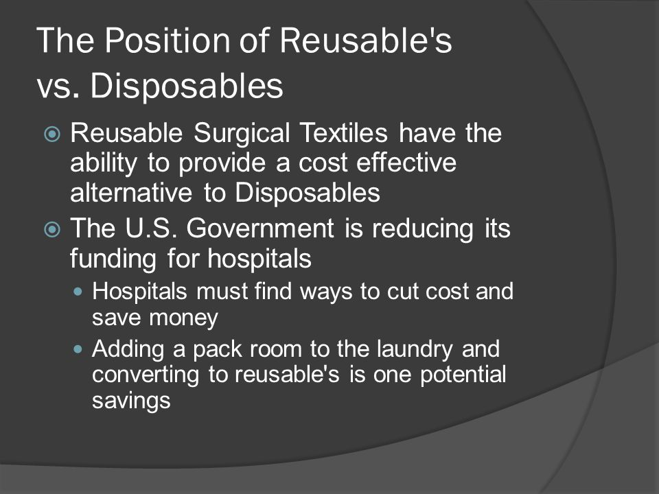The Position of Reusable s vs. Disposables